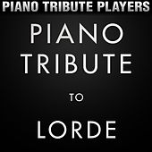 Piano Tribute to Lorde by Piano Tribute Players