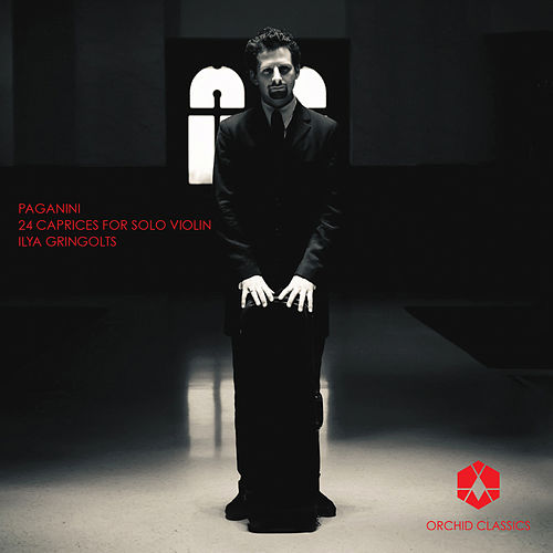 Paganini: 24 Caprices, Op. 1 by Ilya Gringolts