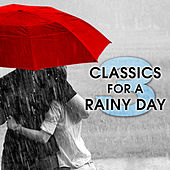 Play & Download Classics for a Rainy Day 3 by Various Artists | Napster