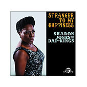 Play & Download Stranger to My Happiness by Sharon Jones & The Dap-Kings | Napster