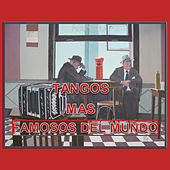 Tangos Mas Famosos del Mundo by Various Artists