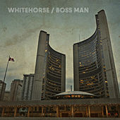 Boss Man by Whitehorse