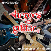 Heroes of Guitar: An Instrumental Tribute by Steve Booke