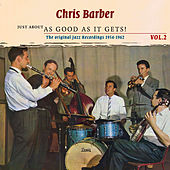Play & Download Just About as Good as It Gets!, Volume 2 by Chris Barber | Napster