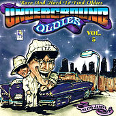 Underground Oldies Vol. 5 - Rare and Hard to Find Oldies by Various Artists