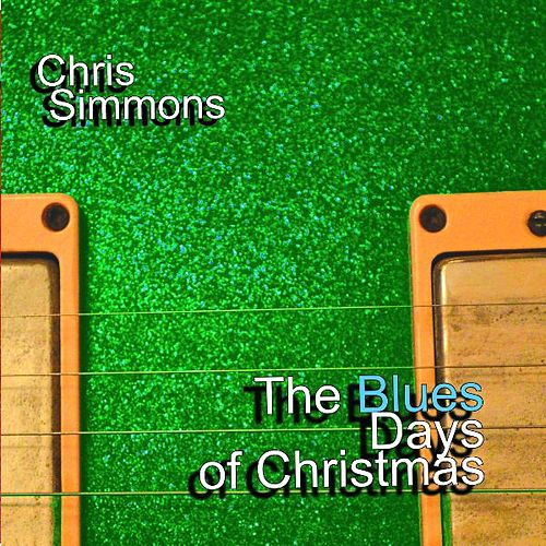 The Blues Days of Christmas by Chris Simmons