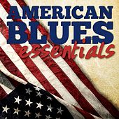 Play & Download American Blues Essentials by Various Artists | Napster