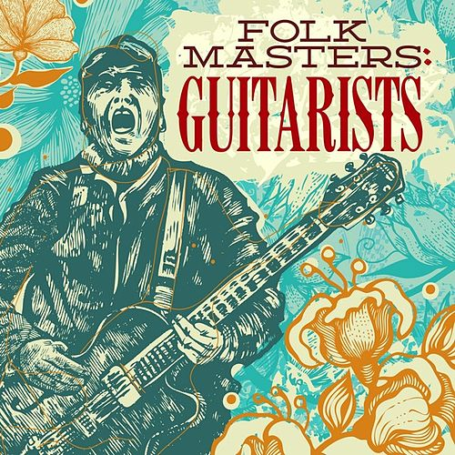 Play & Download Folk Masters: Guitarists by Various Artists | Napster
