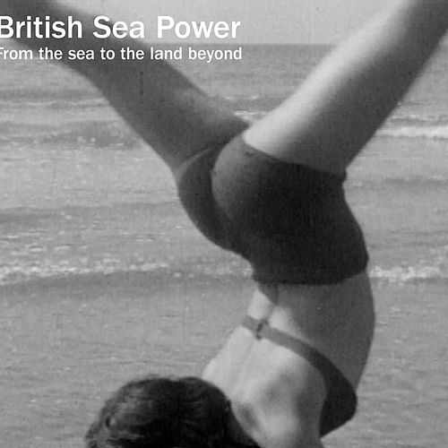 Play & Download From The Sea To The Land Beyond by British Sea Power | Napster