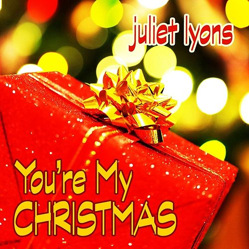 Play & Download You're My Christmas by Juliet Lyons | Napster