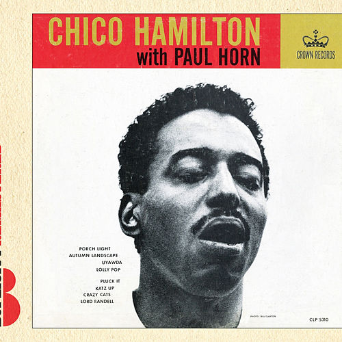 Play & Download Chico Hamilton With Paul Horn by Chico Hamilton | Napster