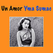 Play & Download Un Amor by Yma Sumac | Napster