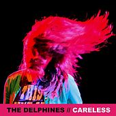Play & Download Careless (Single) by Delphines | Napster