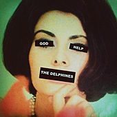 Play & Download God Help the Delphines by Delphines | Napster
