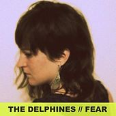 Fear EP by Delphines