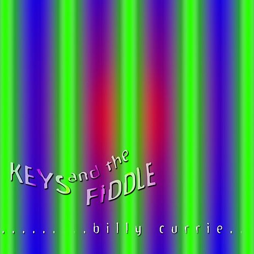 Play & Download Keys And The Fiddle by Billy Currie | Napster