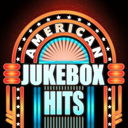 American Jukebox Hits by Various Artists