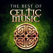Play & Download The Best of Celtic Music by Various Artists | Napster