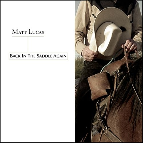 Play & Download Back In The Saddle Again by Matt Lucas | Napster