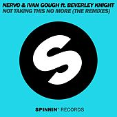 Play & Download Not Taking This No More (The Remixes) by Nervo | Napster