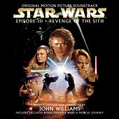 Play & Download Star Wars Episode III: Revenge of the Sith [Original Motion Picture Soundtrack] by John Williams | Napster