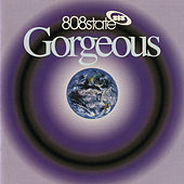 Play & Download Gorgeous by 808 State | Napster