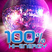 Play & Download 100% Hi-Energy by Various Artists | Napster