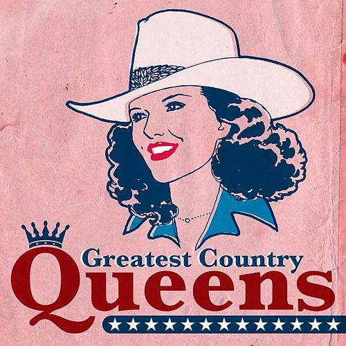 Play & Download Greatest Country Queens by Various Artists | Napster
