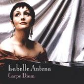 Play & Download Carpe Diem / Les Derniers Guerriers Romantiques by Isabelle Antena | Napster