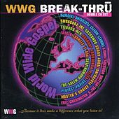WWG Break-Thru by Various Artists