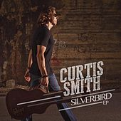 Play & Download Silverbird by Curtis Smith | Napster