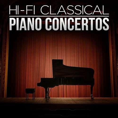 Play & Download Hi-Fi Classical: Piano Concertos by Various Artists | Napster