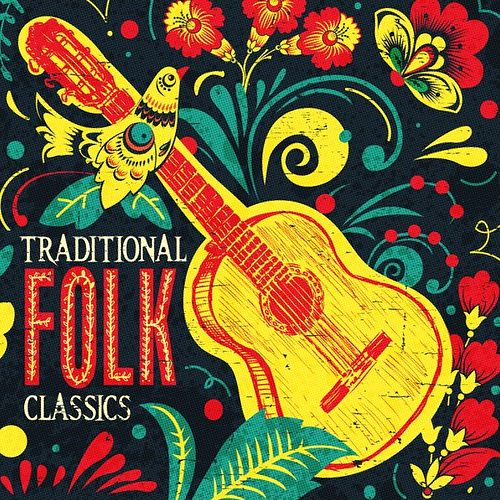 Play & Download Traditional Folk Classics by Various Artists | Napster