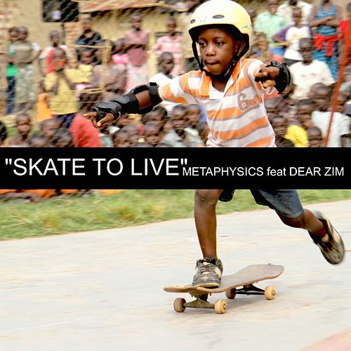 Skate to Live by Metaphysics