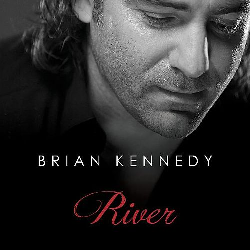 Play & Download River by Brian Kennedy | Napster