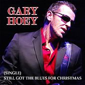 Still Got the Blues for Christmas by Gary Hoey