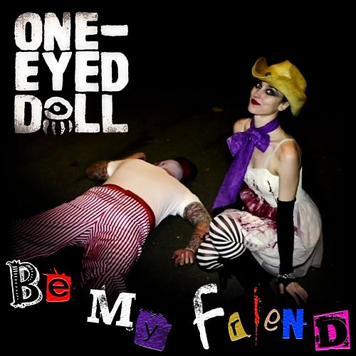 Be My Friend by One-Eyed Doll