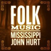 Folk Music by Mississippi John Hurt