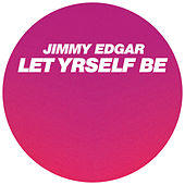 Play & Download Let Yrself Be by Jimmy Edgar | Napster