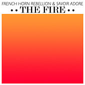 Play & Download The Fire - Single by French Horn Rebellion | Napster
