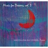 Music for Dreams, Vol. 3 by Magdalena Baczewska