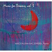 Play & Download Music for Dreams, Vol. 3 by Magdalena Baczewska | Napster
