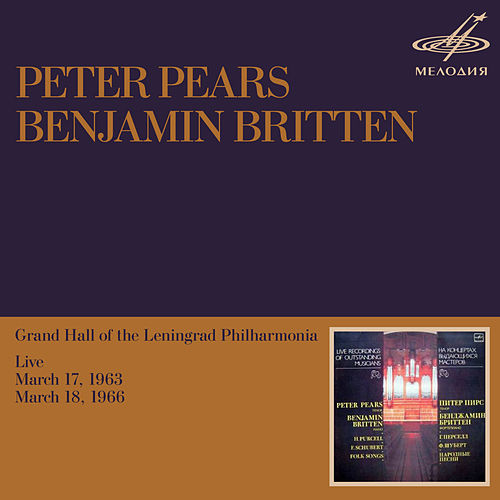 Play & Download Peter Pears & Benjamin Britten: Performances in Leningrad (Live) by Benjamin Britten | Napster