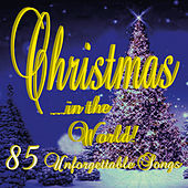 Play & Download Christmas... In the World! 85 Unforgettable Songs by Various Artists | Napster
