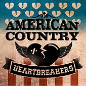 Play & Download American Country Heartbreakers by Various Artists | Napster