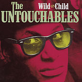 Play & Download Wild Child by The Untouchables | Napster