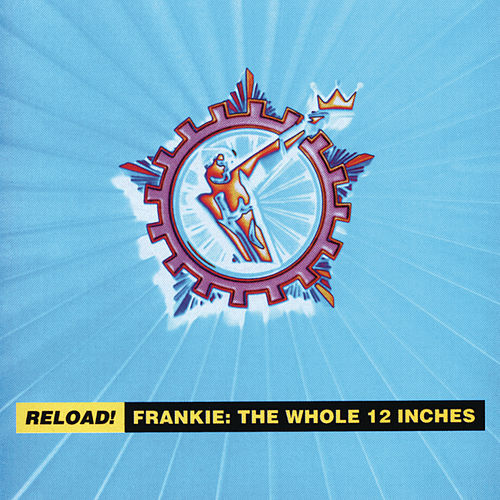 Play & Download Reload!  Frankie: The Whole 12 Inches by Frankie Goes to Hollywood | Napster