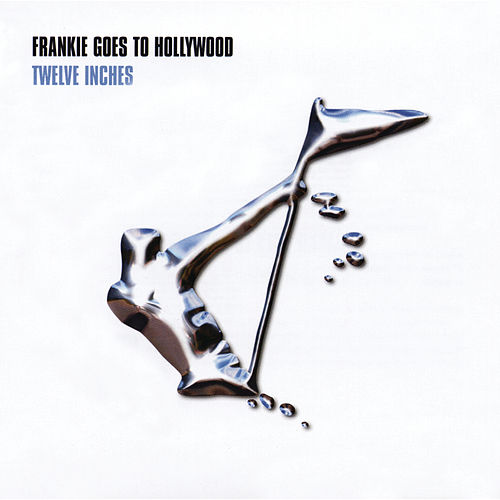 Play & Download Twelve Inches by Frankie Goes to Hollywood | Napster
