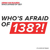 Play & Download Who's Afraid Of 138?! by Armin Van Buuren | Napster