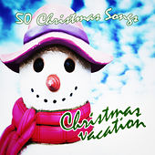 Christmas Vacation (50 Christmas Songs) von Various Artists